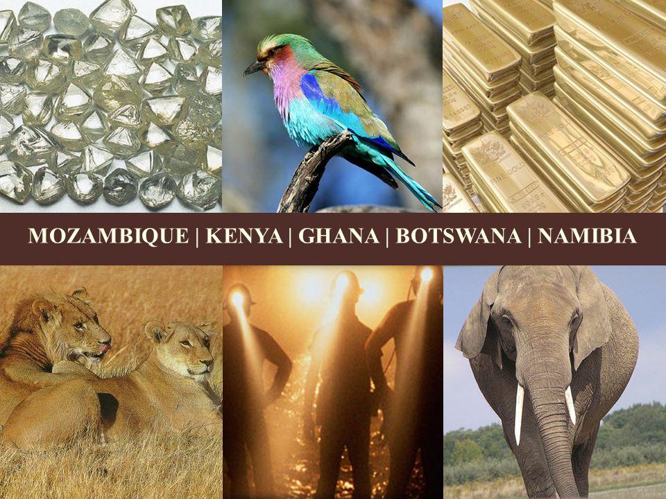 MOZAMBIQUE | KENYA | GHANA | BOTSWANA | NAMIBIA