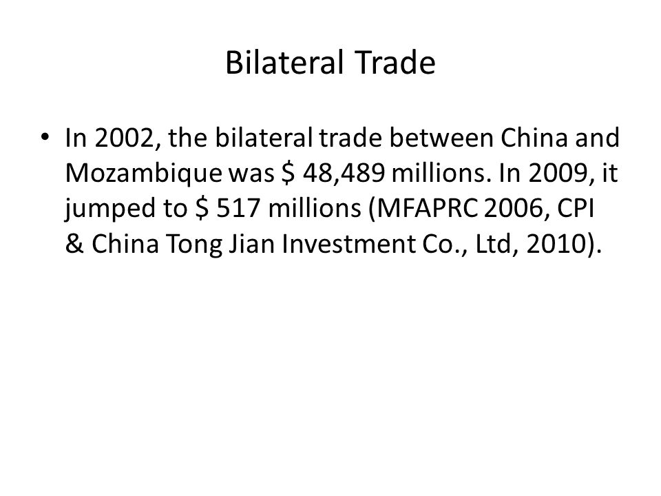 Bilateral Trade In 2002, the bilateral trade between China and Mozambique was $ 48,489 millions.