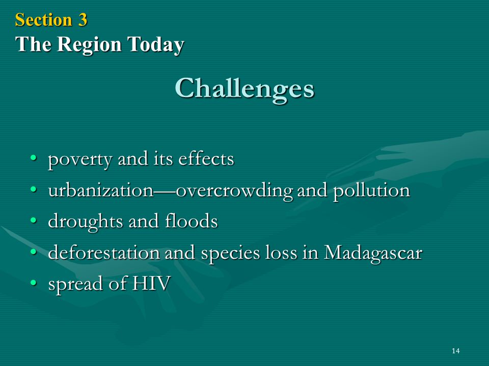 14 Challenges poverty and its effectspoverty and its effects urbanization—overcrowding and pollutionurbanization—overcrowding and pollution droughts a