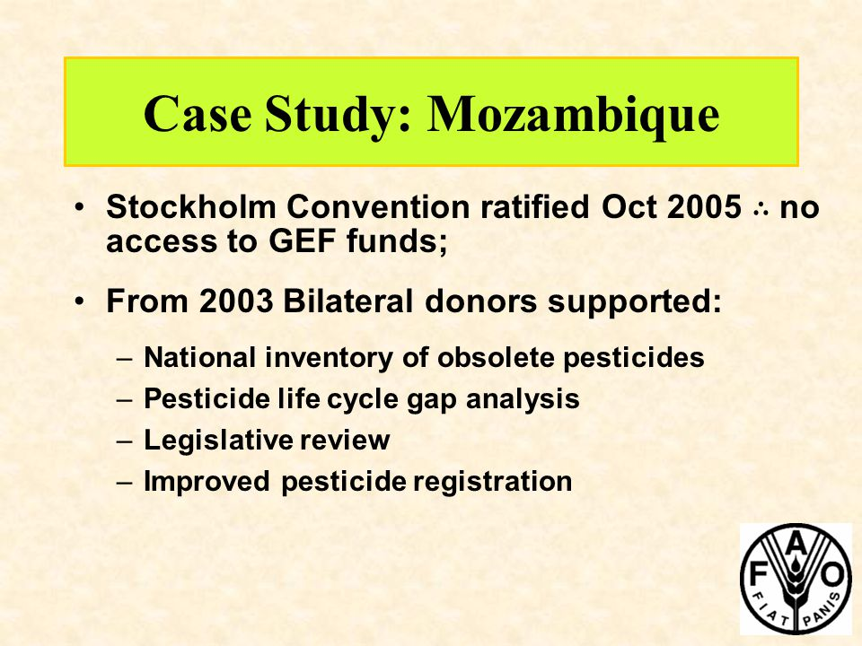 Case Study: Mozambique Stockholm Convention ratified Oct 2005 ∴ no access to GEF funds; From 2003 Bilateral donors supported: –National inventory of o