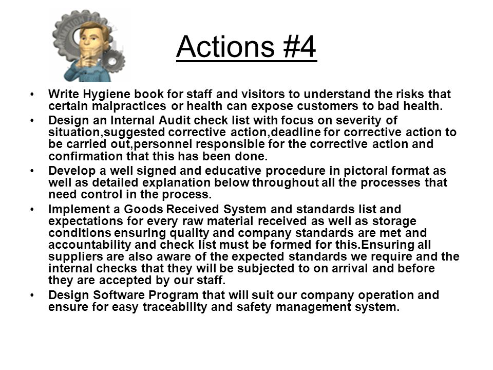 Actions #4 Write Hygiene book for staff and visitors to understand the risks that certain malpractices or health can expose customers to bad health.