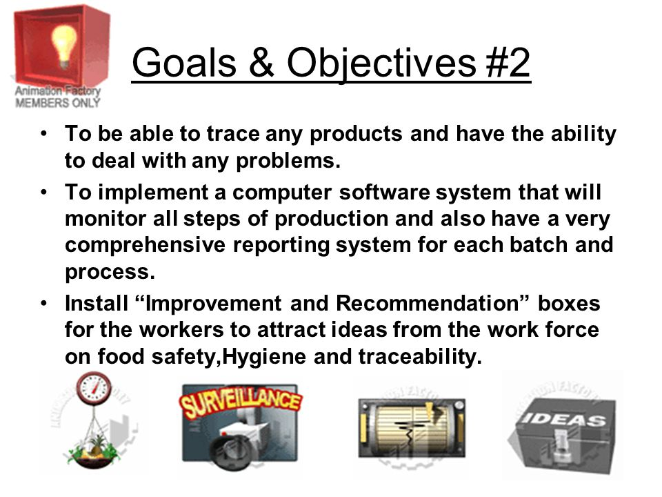 Goals & Objectives #2 To be able to trace any products and have the ability to deal with any problems. To implement a computer software system that wi