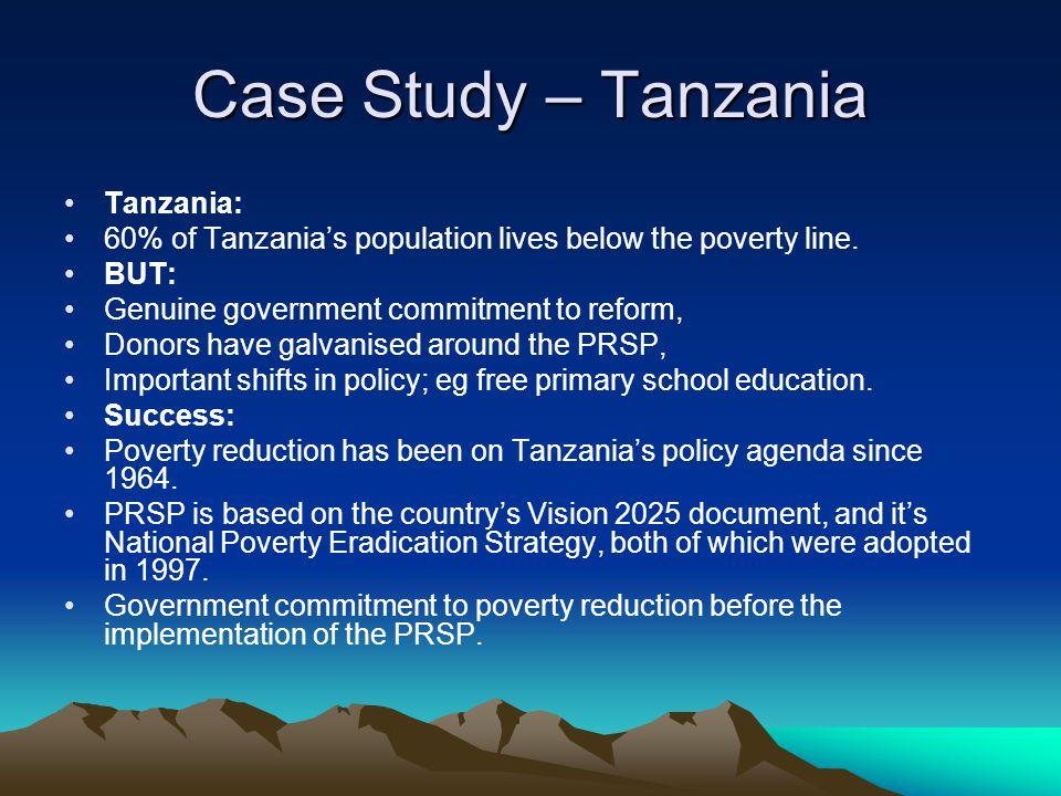 Case Study – Tanzania Tanzania: 60% of Tanzania's population lives below the poverty line.