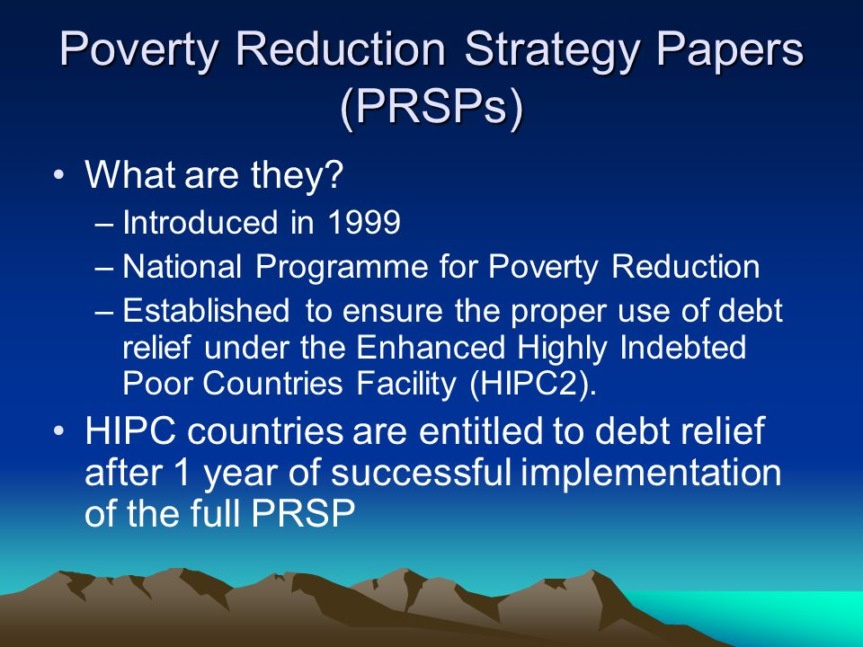 Poverty Reduction Strategy Papers (PRSPs) What are they.
