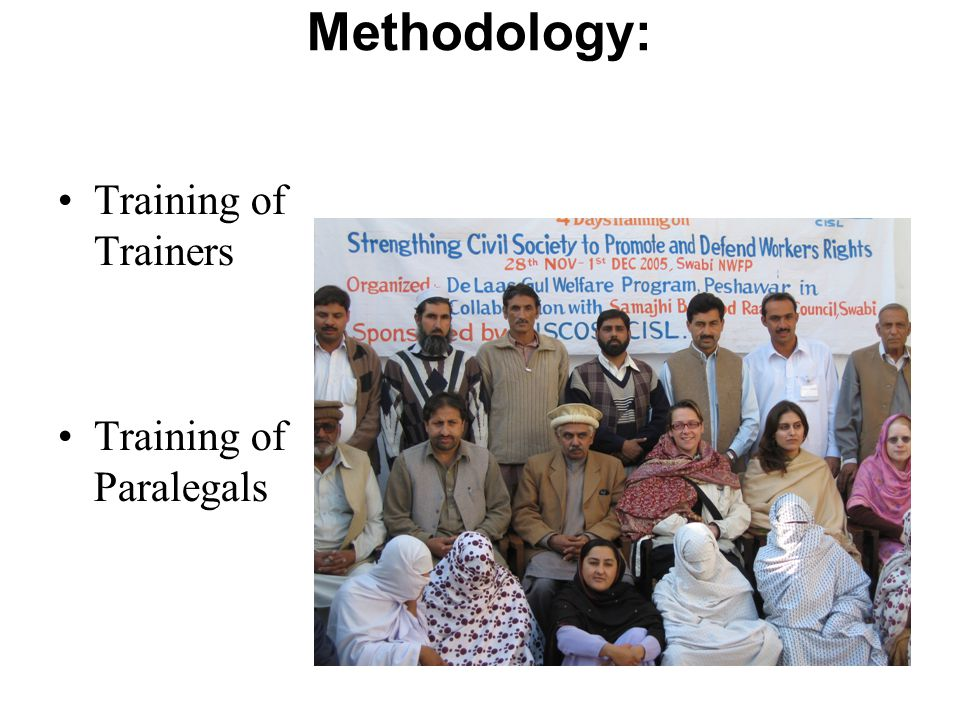 Methodology: Training of Trainers Training of Paralegals