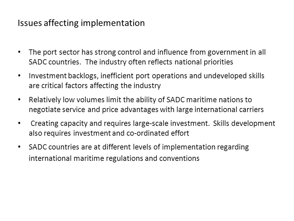 Issues affecting implementation The port sector has strong control and influence from government in all SADC countries.
