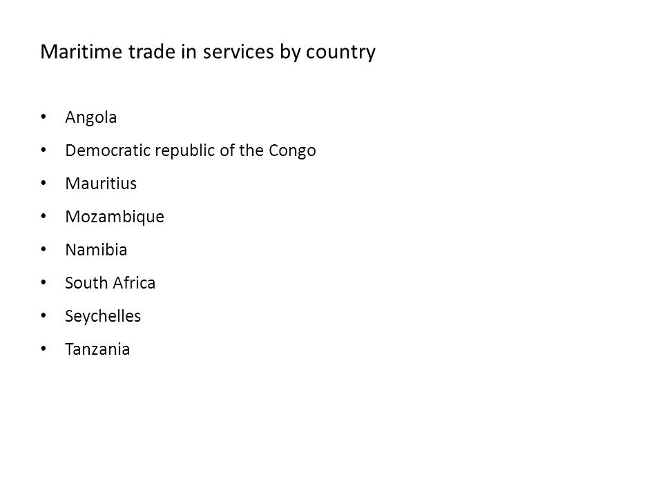 Maritime trade in services by country Angola Democratic republic of the Congo Mauritius Mozambique Namibia South Africa Seychelles Tanzania