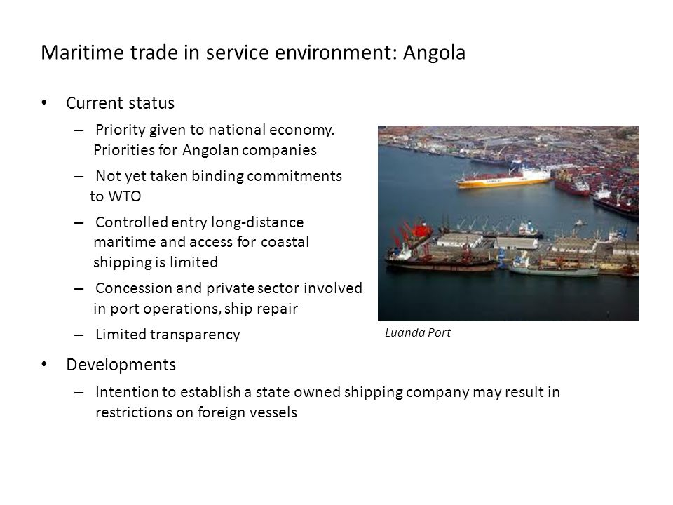 Maritime trade in service environment: Angola Current status – Priority given to national economy.