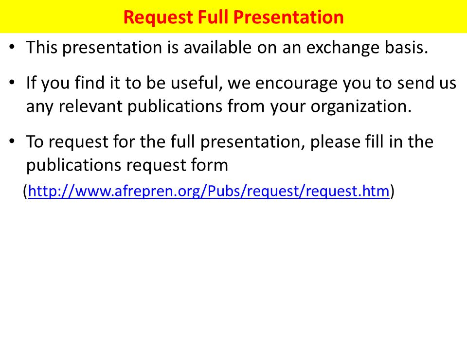 AFREPREN/FWD P.O Box 30979 – 00100 GPO Nairobi, Kenya Tel: +254 -20-3866032 Email: afrepren@africaonline.co.ke Website: http://www.afrepren.org/caburesa/ This Workshop…For More Information…