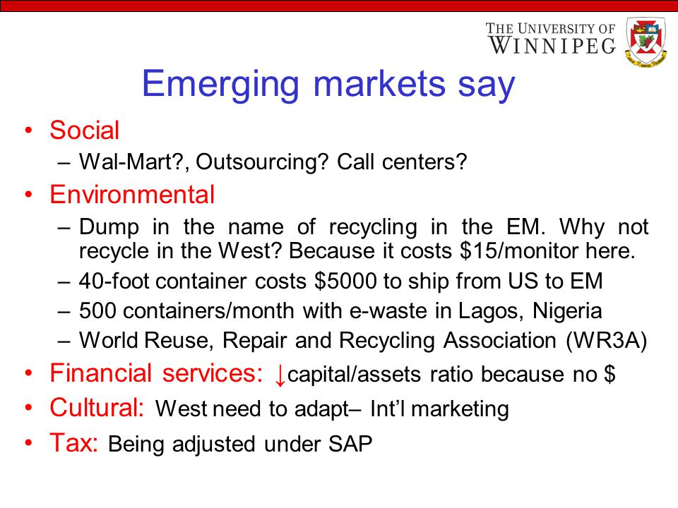 Emerging markets say Social –Wal-Mart?, Outsourcing.