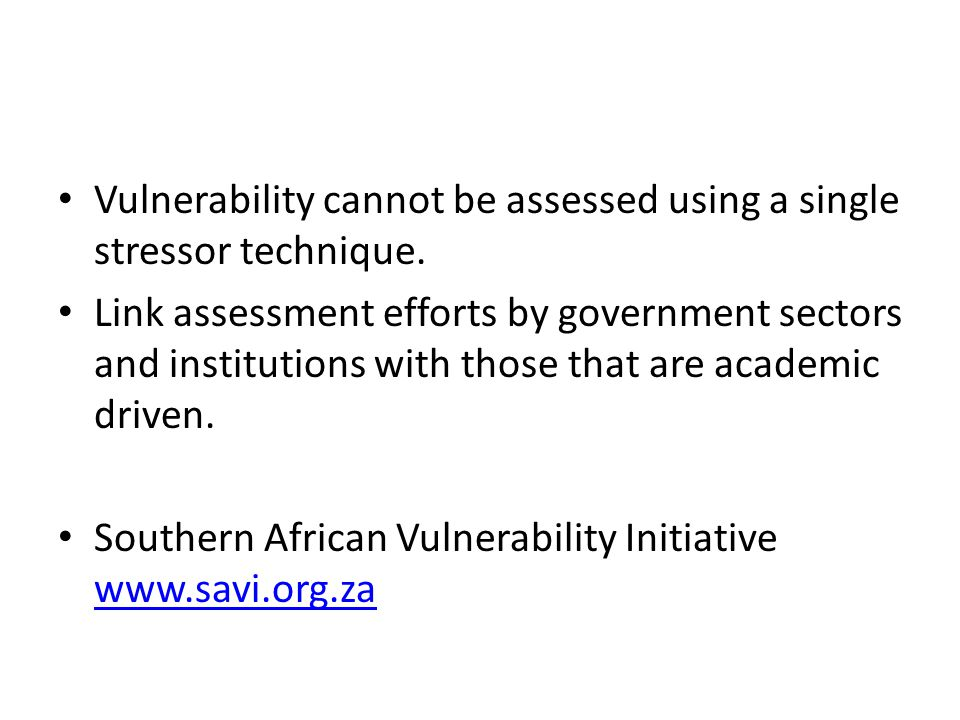 Vulnerability cannot be assessed using a single stressor technique.