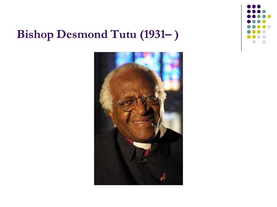 Bishop Desmond Tutu (1931– )