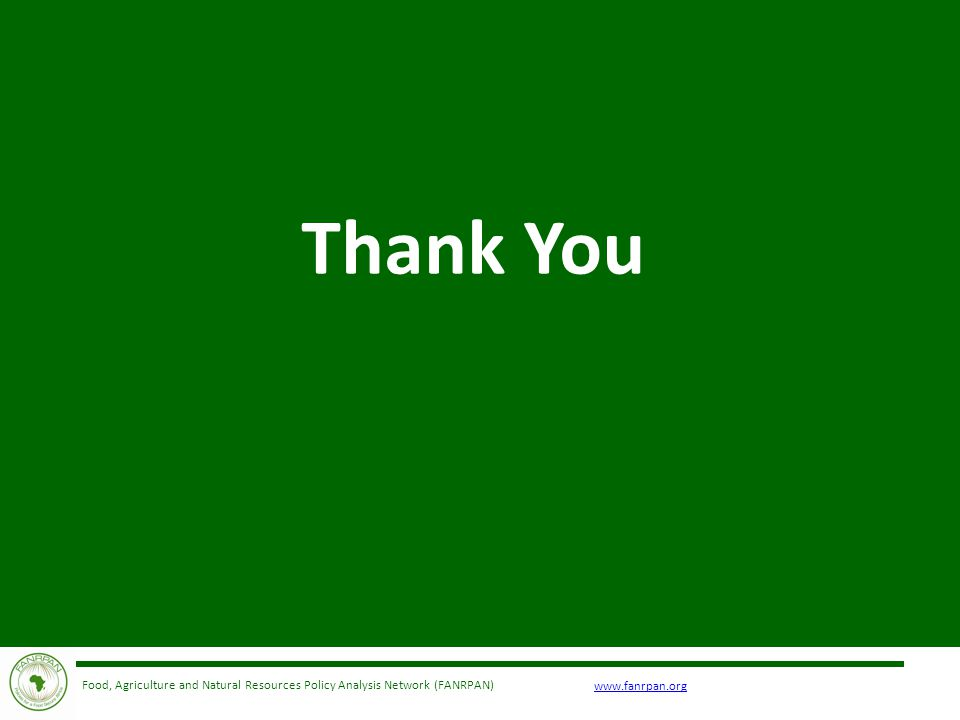 www.fanrpan.org Food, Agriculture and Natural Resources Policy Analysis Network (FANRPAN) Thank You