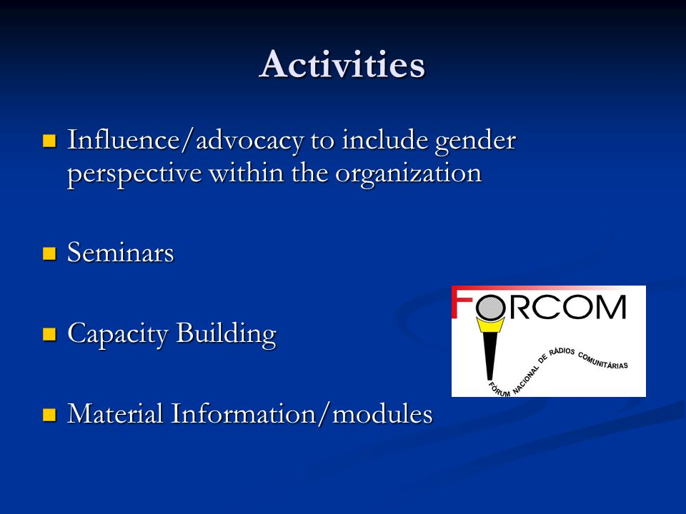 Activities Influence/advocacy to include gender perspective within the organization Influence/advocacy to include gender perspective within the organi