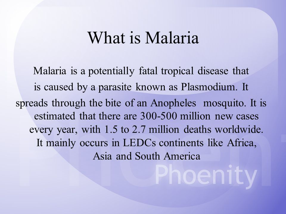 What is Malaria Malaria is a potentially fatal tropical disease that is caused by a parasite known as Plasmodium.