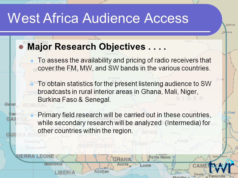 West Africa Audience Access Major Research Objectives....