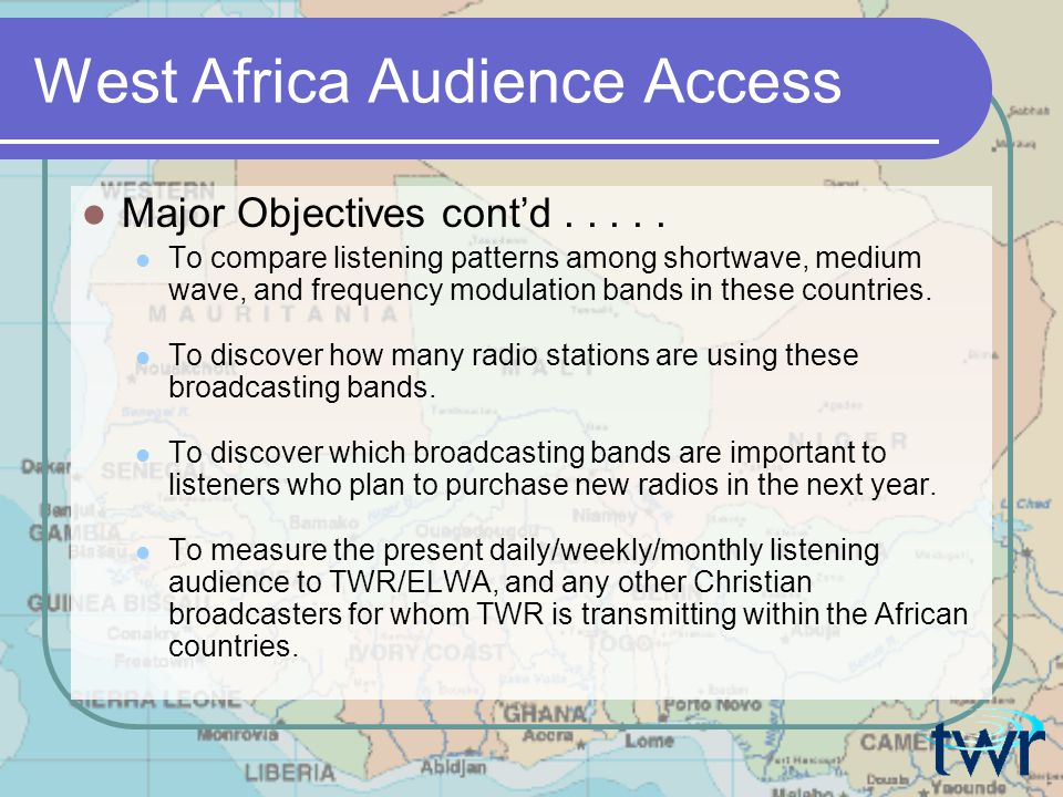 West Africa Audience Access Major Objectives cont'd.....