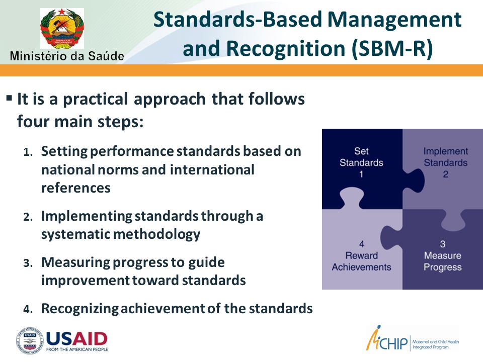 Standards-Based Management and Recognition (SBM-R)  It is a practical approach that follows four main steps: 1. Setting performance standards based o