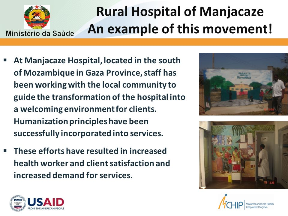 Rural Hospital of Manjacaze An example of this movement!  At Manjacaze Hospital, located in the south of Mozambique in Gaza Province, staff has been