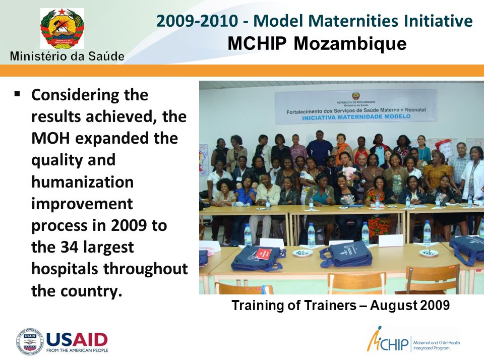  Considering the results achieved, the MOH expanded the quality and humanization improvement process in 2009 to the 34 largest hospitals throughout t