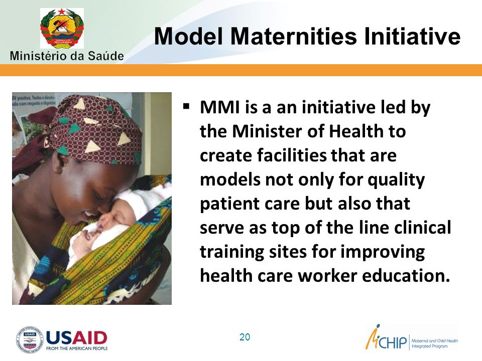 Model Maternities Initiative  MMI is a an initiative led by the Minister of Health to create facilities that are models not only for quality patient