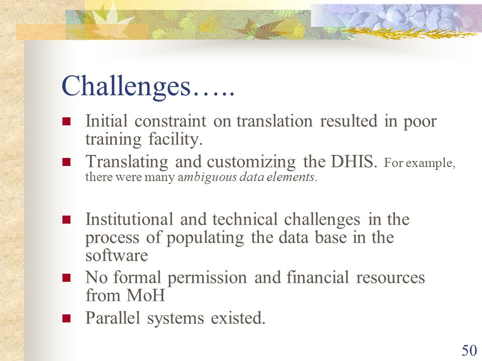 50 Challenges….. Initial constraint on translation resulted in poor training facility.