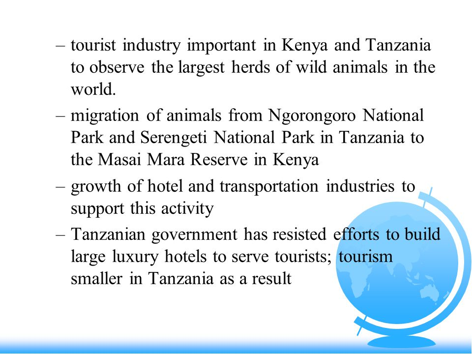 –tourist industry important in Kenya and Tanzania to observe the largest herds of wild animals in the world.
