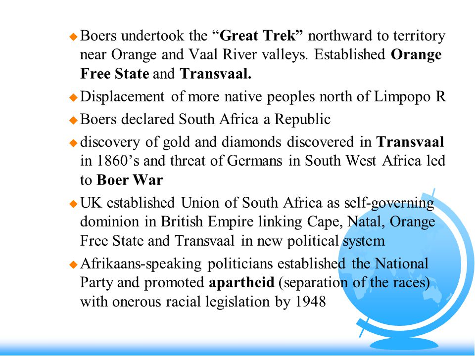 u Boers undertook the Great Trek northward to territory near Orange and Vaal River valleys.