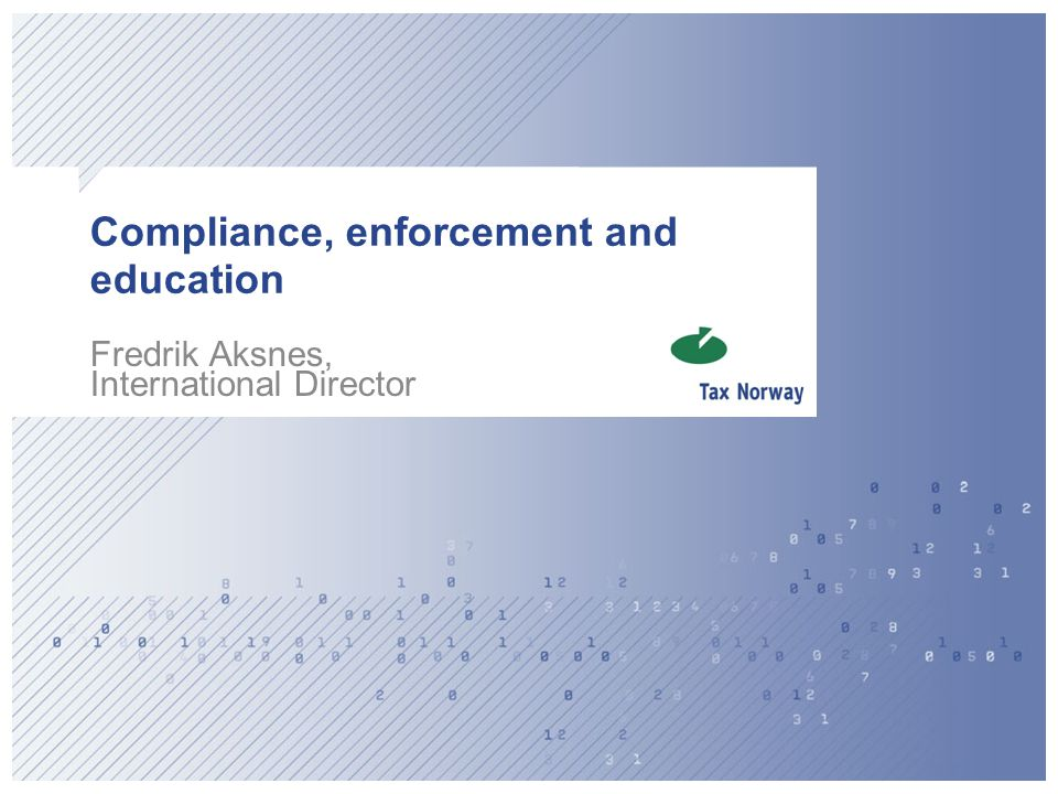 Compliance, enforcement and education Fredrik Aksnes, International Director