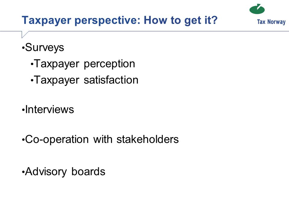 Taxpayer perspective: How to get it.