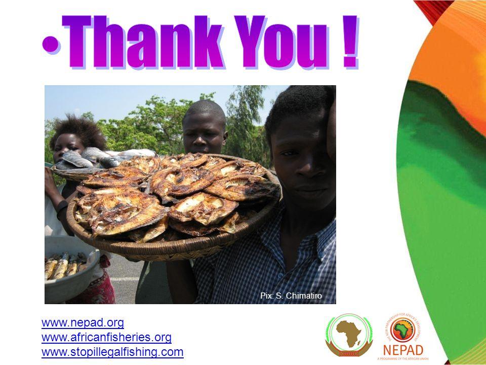 Pix: S. Chimatiro www.nepad.org www.africanfisheries.org www.stopillegalfishing.com