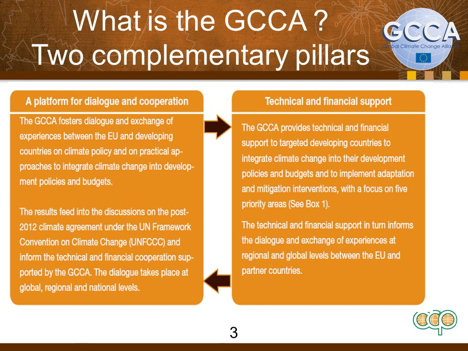 What is the GCCA ? Two complementary pillars 3