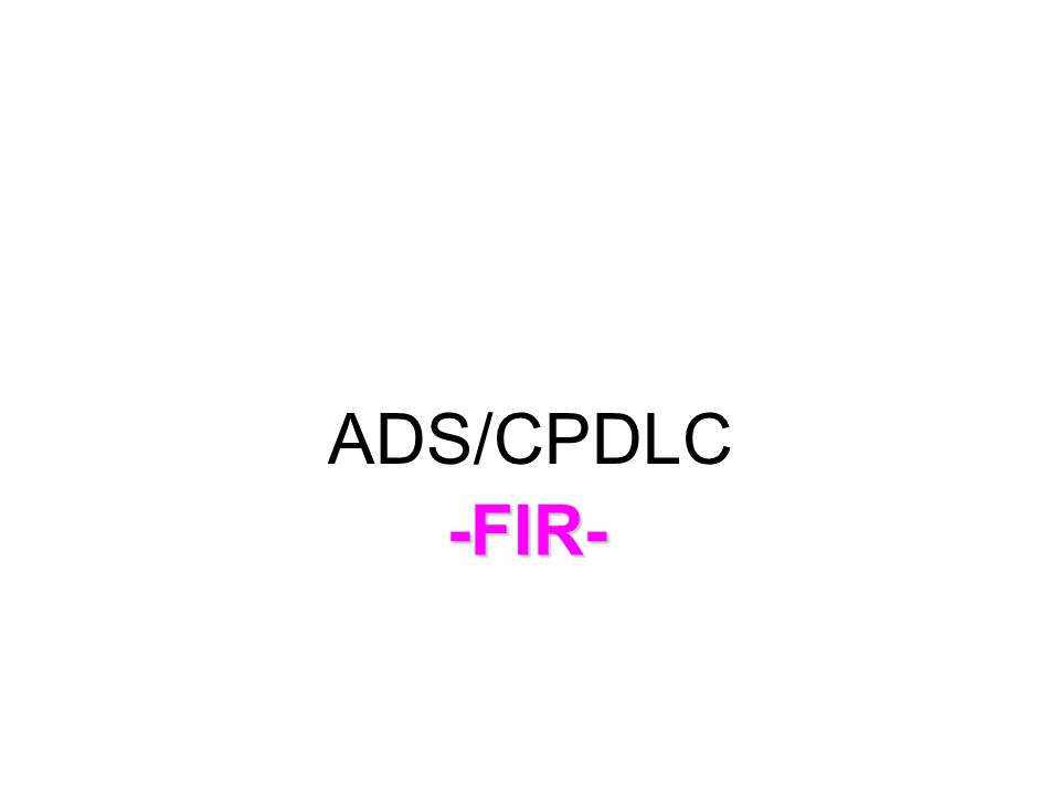 ADS/CPDLC -FIR-