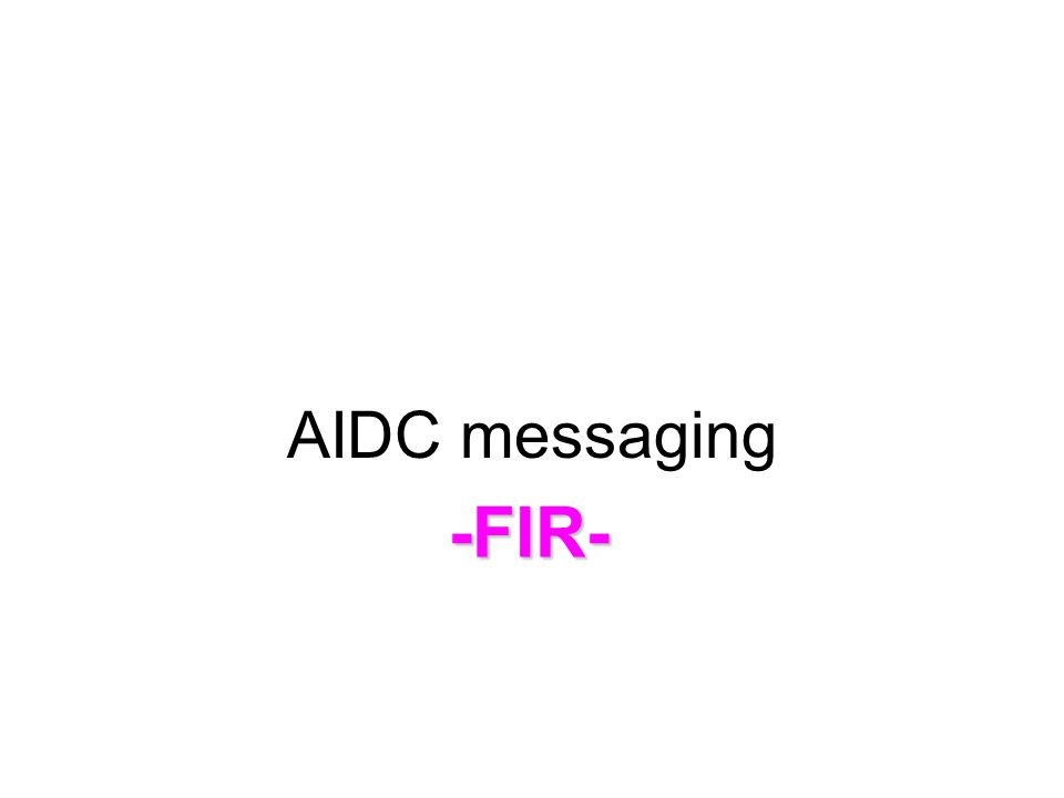 AIDC messaging -FIR-