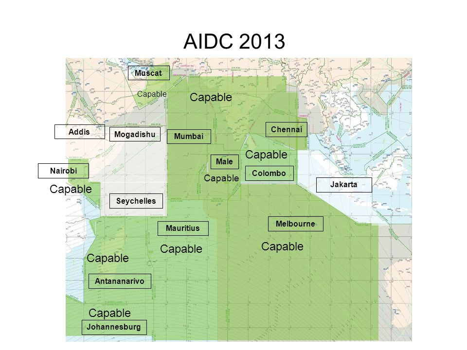 AIDC 2013 Male Mumbai Chennai Seychelles Antananarivo Johannesburg Melbourne Mauritius Colombo Nairobi Capable Mogadishu Capable Addis Jakarta Capable