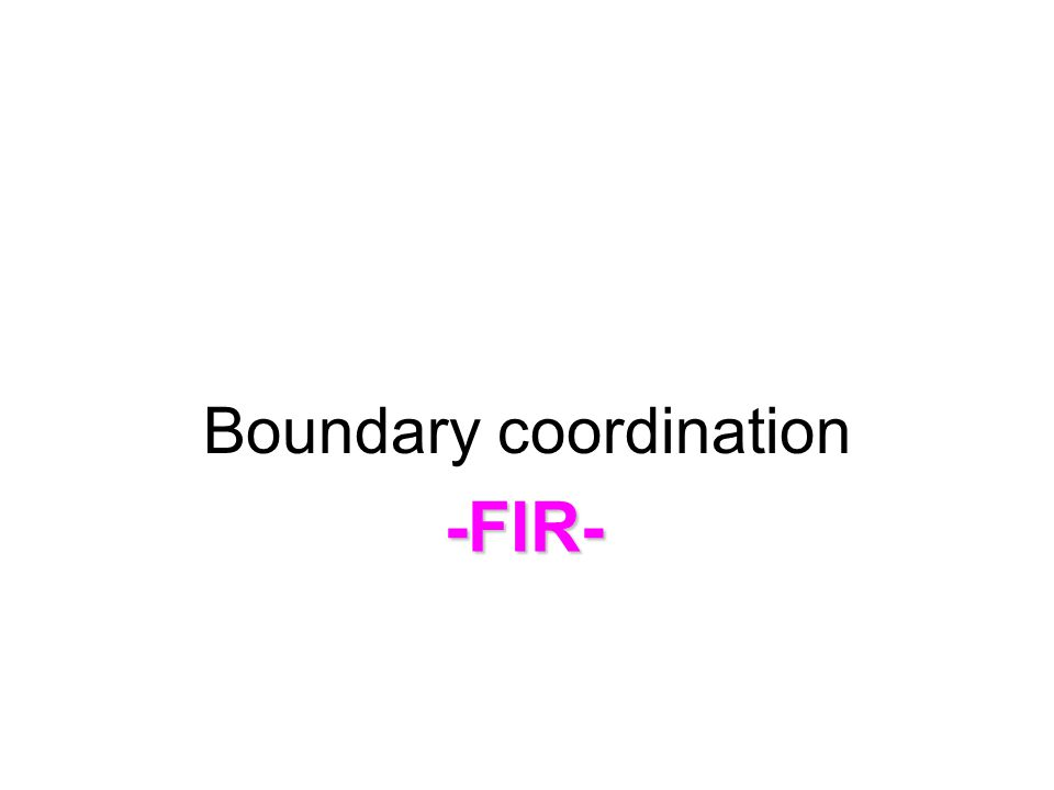 Boundary coordination -FIR-