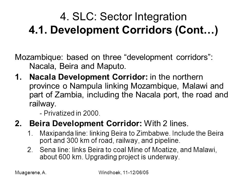 Muagerene, A.Windhoek, 11-12/06/05 4. SLC: Sector Integration 4.1.