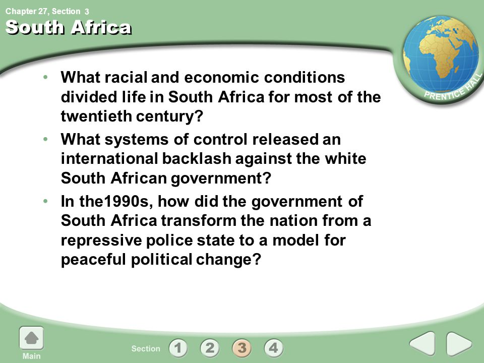 Chapter 27, Section South Africa What racial and economic conditions divided life in South Africa for most of the twentieth century? What systems of c