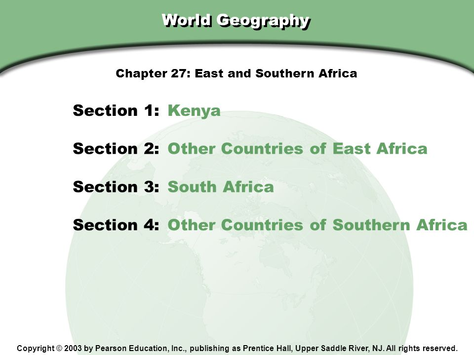 Chapter 27, Section World Geography Copyright © 2003 by Pearson Education, Inc., publishing as Prentice Hall, Upper Saddle River, NJ. All rights reser