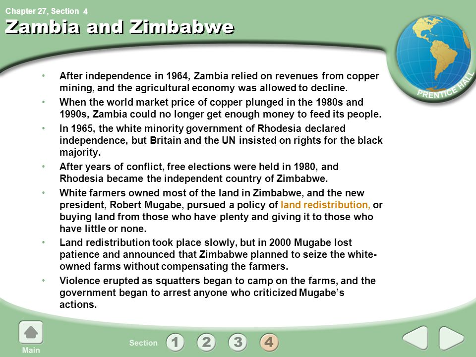 Chapter 27, Section Zambia and Zimbabwe After independence in 1964, Zambia relied on revenues from copper mining, and the agricultural economy was all