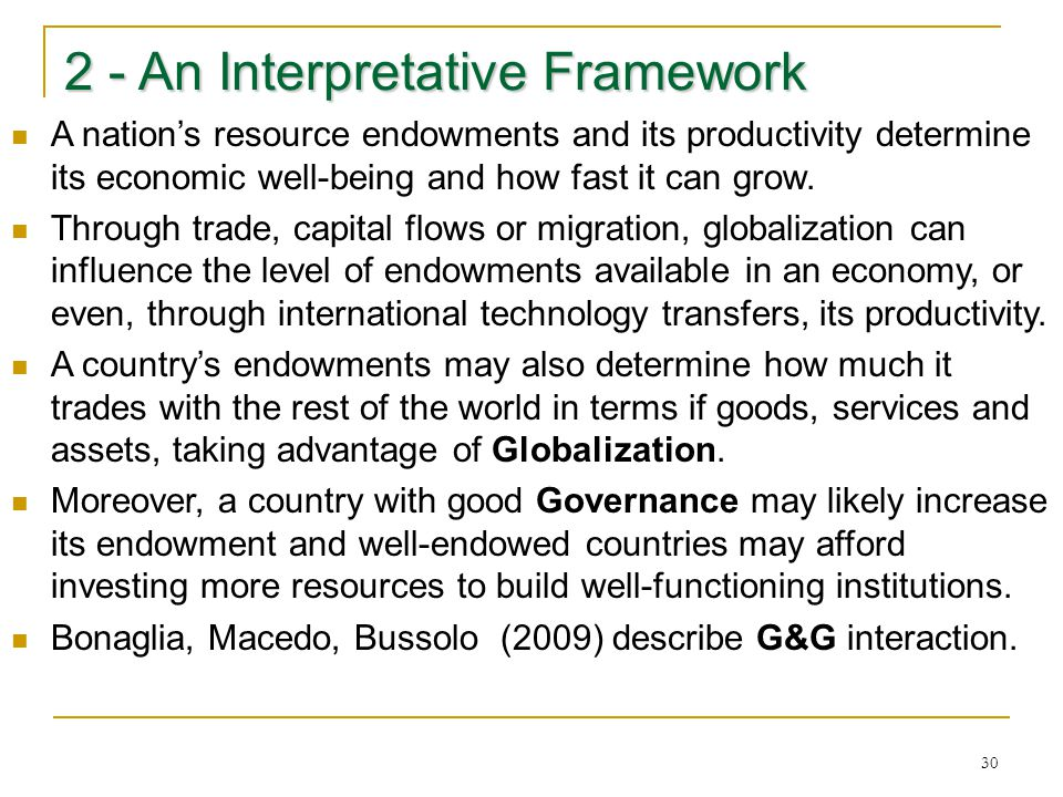 30 2 - An Interpretative Framework A nation's resource endowments and its productivity determine its economic well-being and how fast it can grow. Thr