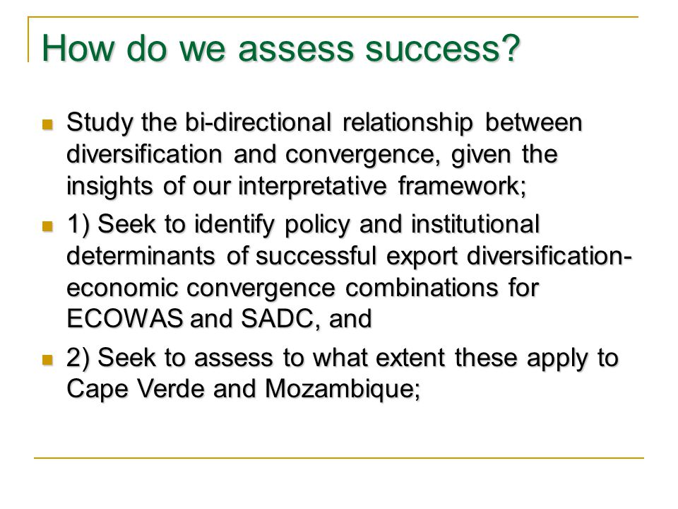 How do we assess success? Study the bi-directional relationship between diversification and convergence, given the insights of our interpretative fram