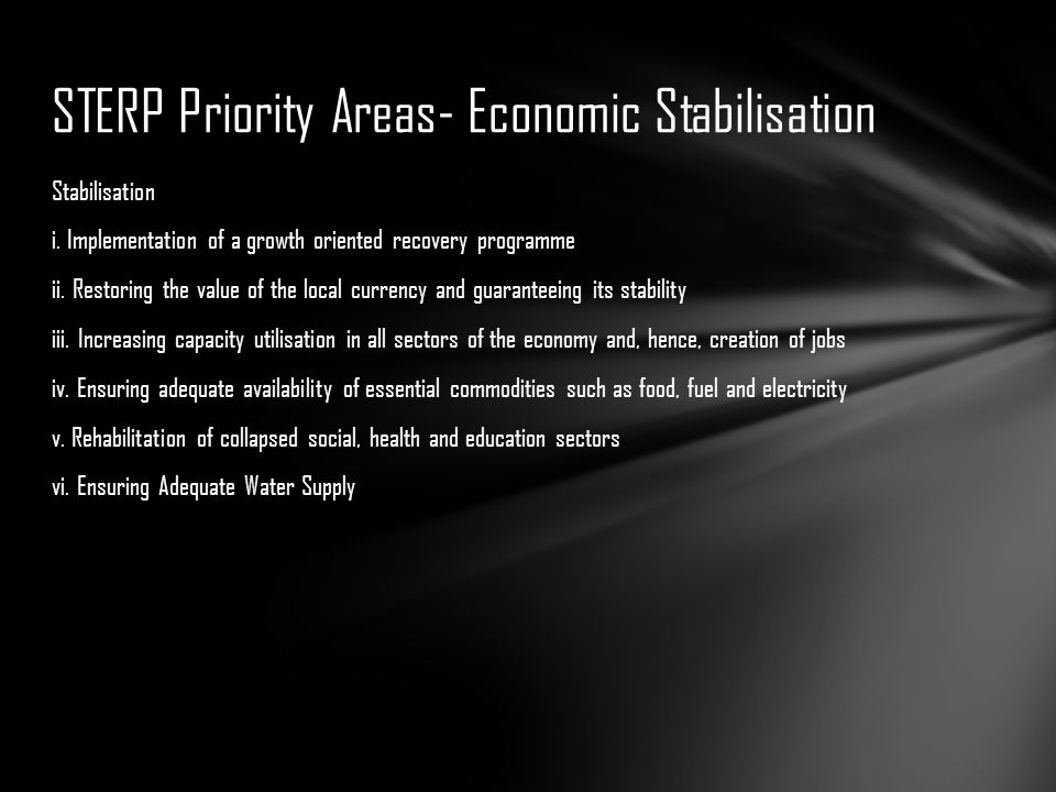 The Key Priority Areas outlined to stabilise the economy set out in STERP are: i.