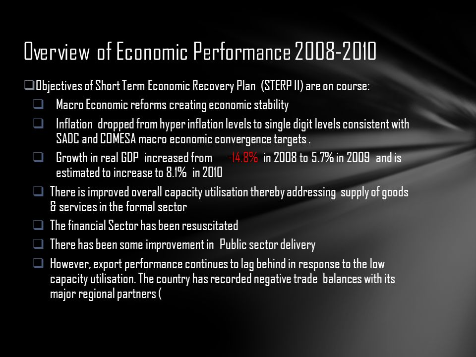  Objectives of Short Term Economic Recovery Plan (STERP II) are on course:  Macro Economic reforms creating economic stability  Inflation dropped f