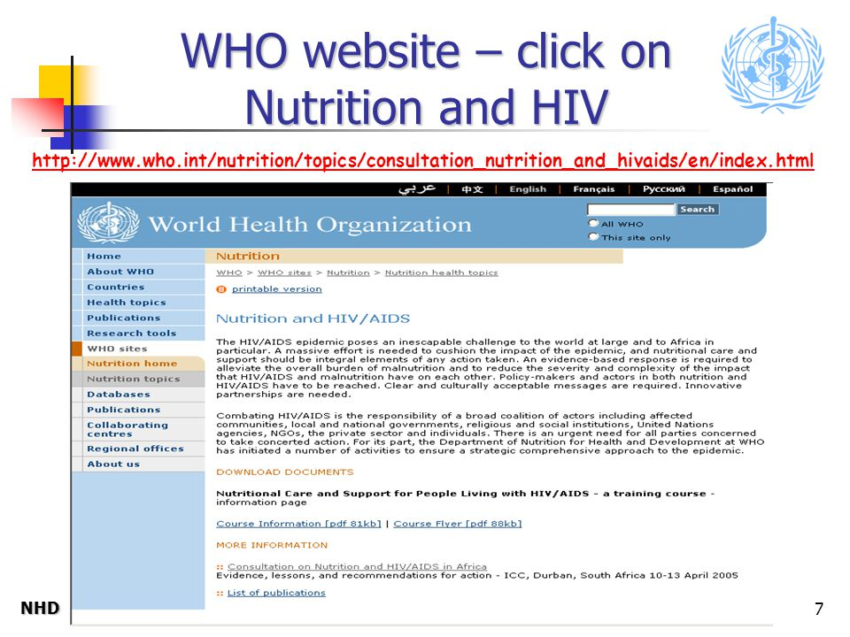NHDNHD 7 WHO website – click on Nutrition and HIV http://www.who.int/nutrition/topics/consultation_nutrition_and_hivaids/en/index.html