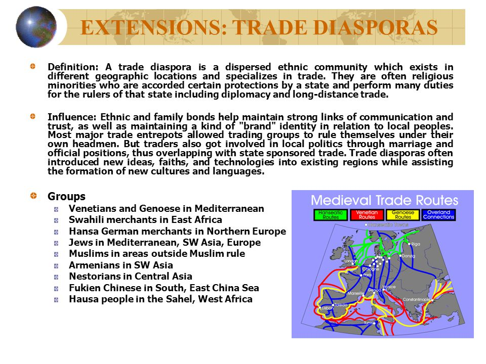 EXTENSIONS: TRADE DIASPORAS Definition: A trade diaspora is a dispersed ethnic community which exists in different geographic locations and specialize
