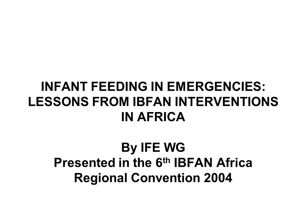 Perceived factors that affect infant feeding in emergencies Misinformation, lack of knowledge in field workers Lack of access to food for vulnerable groups, Lack of programmes addressing breastfeeding support Disruption of breastfeeding in surrounding communities Malnutrition among pregnant and lactating women Note: Noted that often refugee communities had better exclusive breastfeeding rates than surrounding communities, that often have children with worse nutritional status than in refugee camps