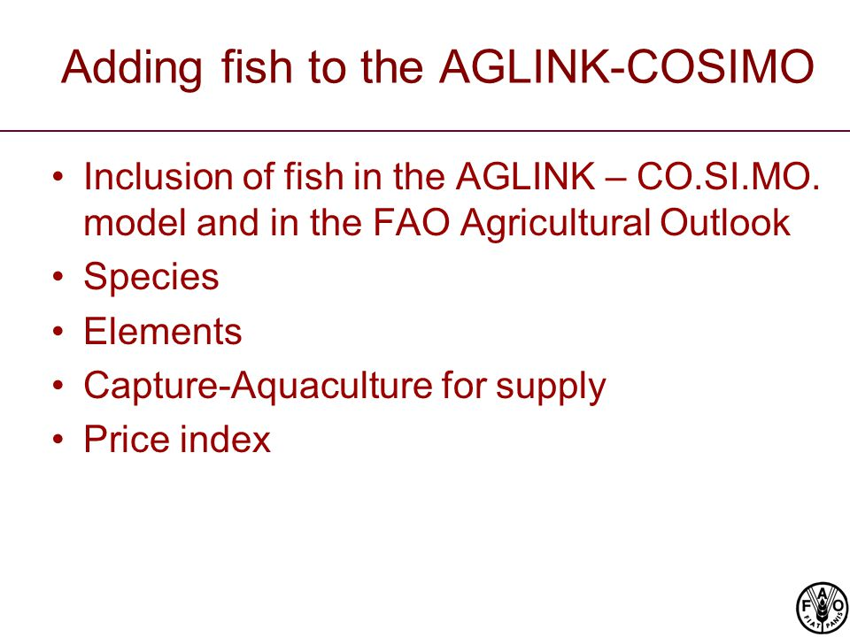 Adding fish to the AGLINK-COSIMO Inclusion of fish in the AGLINK – CO.SI.MO.