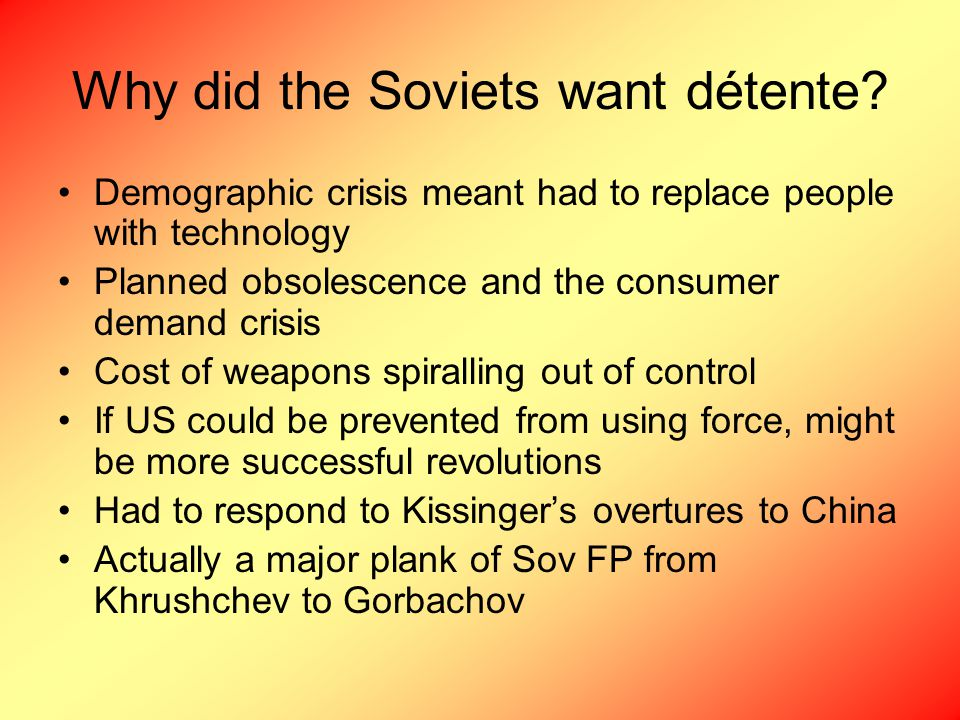 Why did the Soviets want détente.