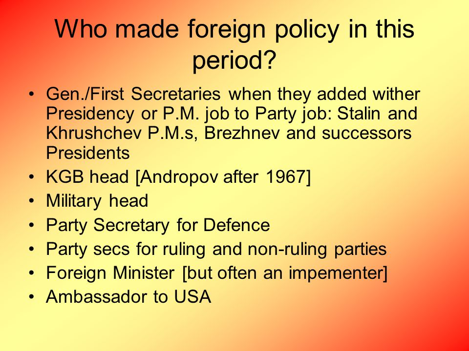 Who made foreign policy in this period.